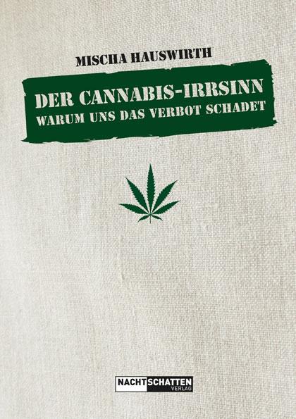 Cover Cannabis-Irrsinn, Nachtschatten Verlag, Solothurn 2015