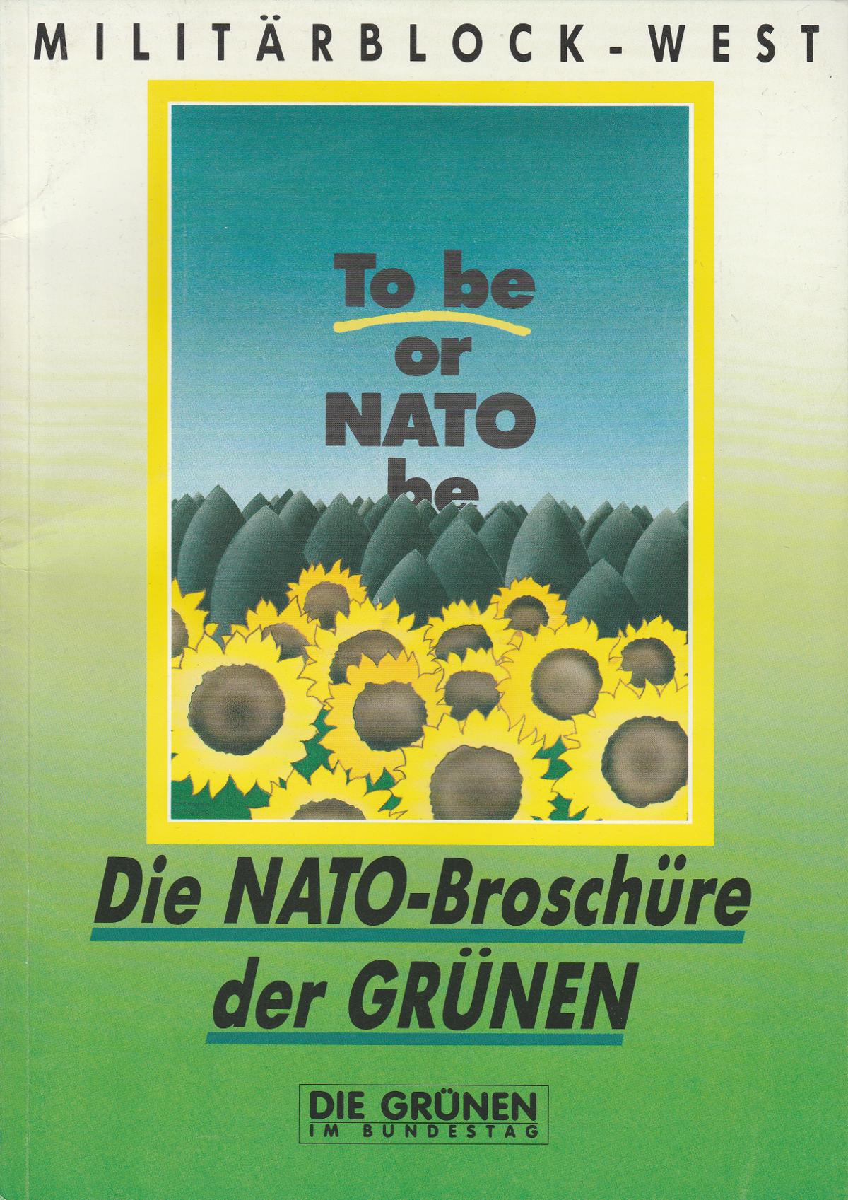 """Titelseite der Broschüre """"Militärblock West – To be or NATO be – Die NATO-Broschüre der Grünen"""""""