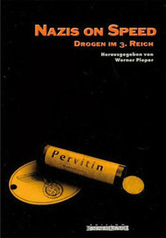 """Titelbild Werner Pieper: """"NAZIS ON SPEED – Drogen im 3. Reich"""", Edition Rauschkunde, Nachdruck 2016, 578 S., ISBN: 978-3-930442-39-3, € 29,80"""