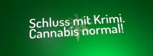 Hanfverband – Schluss mit Krimi, Cannabis normal!