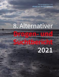 Alternativer Drogen- und Suchtbericht 2021