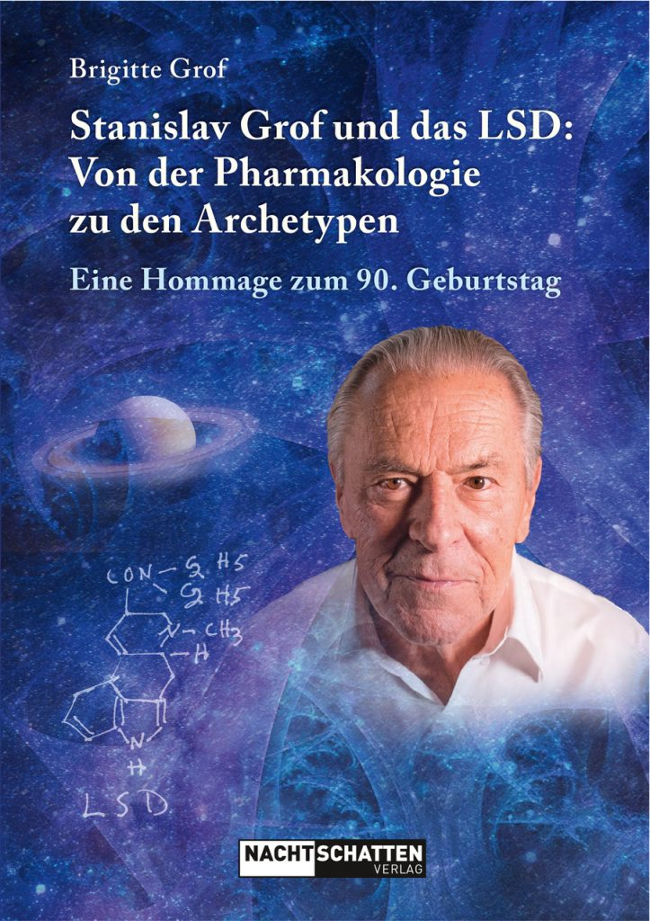 Buchtitel: Stanislav Grof und das LSD – Von der Pharmakologie zu den Archetypen – Eine Hommage zum 90. Geburtstag