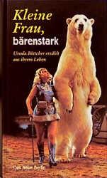 boettcherkleine-frau-baerenstark-ursula-boettcher-erzaehlt-aus-ihrem-leben-biografie