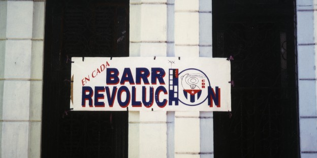 In jedem Stadtteil Revolution, heißt die Parole, die zwischenzeitlich in ganz Kuba zu lesen war.