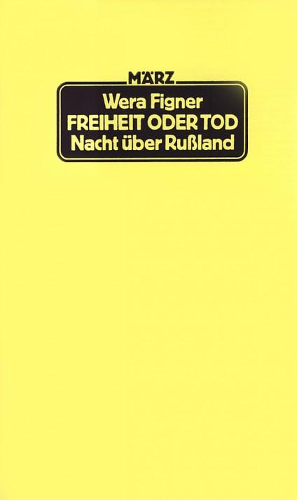 Wera Figner, Freiheit oder Tod, März Verlag
