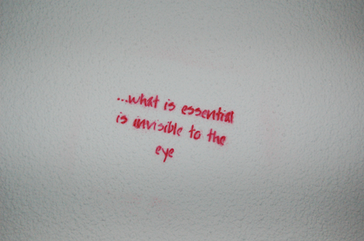 That Which Is Essential Is Invisible To The Eyes: Fotoblog Streetart » …what Is Essential…